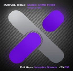 Marvel Child – Music Came First (Original Mix)