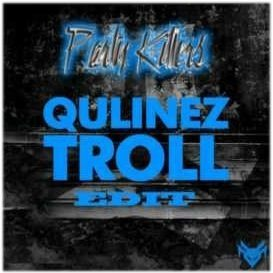 Quilinez Ft Sick Individuals – Troll (Party Killers Smash Edit)