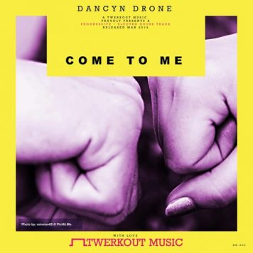 Dancyn Drone – Come To Me (Original Mix) [Twerkout Music]