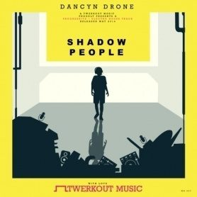 Dancyn Drone – Shadow People (Original Mix)