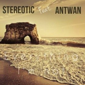 Stereotic Feat. Antwan – Everything I'm Not (Original Mix) – Online Mastering AudiobyRay