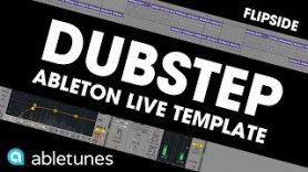 Dubstep Ableton Template Flipside by Abletunes - Dubstep Ableton Template 'Flipside' by Abletunes