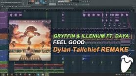 Gryffin & Illenium Ft. Daya – Feel Good (Original Mix) (FL Studio Remake + FLP)