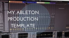 My Ableton Live Production Template part 1 - My Ableton Live Production Template part 1