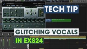 Tech Tip – Glitching Vocals in EXS24
