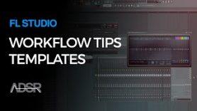 Templates – FL Studio Workflow tips by SeamlessR
