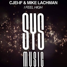 Cjei-if & Mike Lachman  - I Feel High [SYS Music] 1