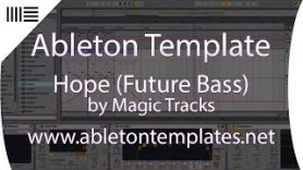 Ableton Live Future Bass Template Hope by Magic Tracks www.abletontemplates.net  - Ableton Live Future Bass Template - Hope by Magic Tracks www.abletontemplates.net
