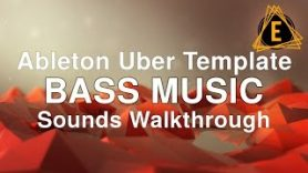 Ableton Uber Template Bass Music Sounds Walkthrough - Ableton Uber Template - Bass Music - Sounds Walkthrough