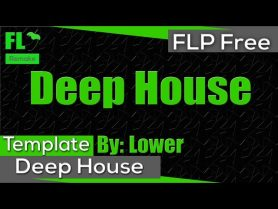 FL Studio – Deep House (FREE) (Template + FLP)