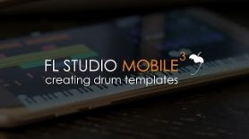 FL Studio Mobile 3 Custom Drum Templates - FL Studio Mobile 3 | Custom Drum Templates