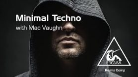 How To Make Minimal Techno with Mac Vaughn – Intro and Playthrough