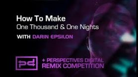 How To Make One Thousand & One Nights – Darin Epsilon Remix Comp