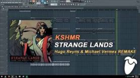 KSHMR – Strange Lands (Original Mix) (FL Studio Remake + FLP)