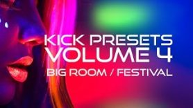 Kick Presets Volume 4 – Big Room and Festival