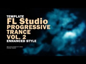 Progressive Trance FL Studio Template Vol. 2 (Enhanced Style)