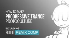 Protoculture – How To Make Progressive Trance and Remix Intro