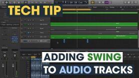 Tech Tip Adding Swing To Audio Tracks - Tech Tip - Adding Swing To Audio Tracks