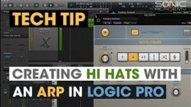 Tech Tip Creating Hi Hats with an Arp in Logic Pro - Tech Tip - Creating Hi Hats with an Arp in Logic Pro