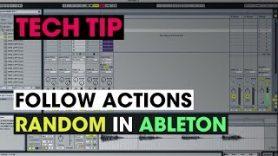Tech Tip – Follow Actions Random in Ableton