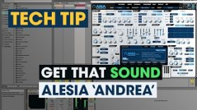 Tech Tip – Get That Sound – Alesia 'Andrea'