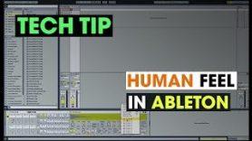 Tech Tip Human Feel in Ableton - Tech Tip - Human Feel in Ableton