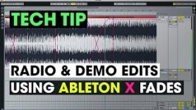 Tech Tip – Radio & Demo Edits using Ableton X Fades