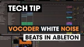 Tech-Tip-Vocoder-White-Noise-Beats-in-Ableton