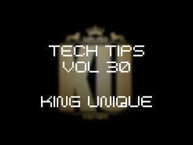 Tech Tips Volume 30 with King Unique – Akaizer