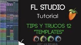 Tips y Trucos 12 Templates Tutorial FL Studio 11 - Tips y Trucos 12 - Templates - Tutorial - FL Studio 11