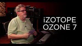 iZotope Ozone 7 – Into The Lair #139