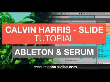 Calvin Harris – Slide Ableton Live and Serum Remake/Tutorial