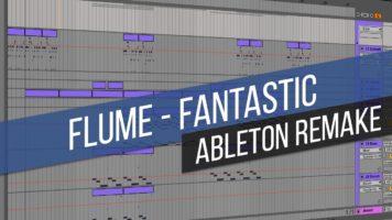 [FREE ALS] Flume – Fantastic (Ableton Live 9 Remake)