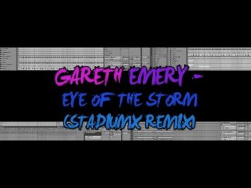 GARETH EMERY – EYE OF THE STORM (STADIUMX REMIX) ABLETON LIVE REMAKE PROJECT ALS TUTORIAL