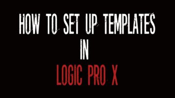 """How To Set Up """"Project Templates"""" in Logic Pro X 
