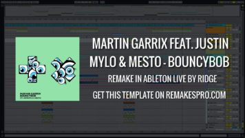 Martin Garrix feat. Justin Mylo & Mesto – Bouncybob (Ableton Live Remake) + Project File!
