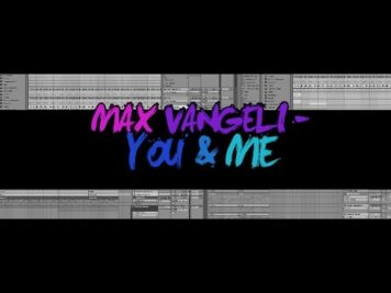 MAX VANGELI – YOU & ME ABLETON LIVE REMAKE PROJECT ALS