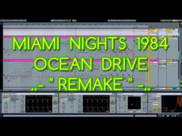 miami nights 1984 ocean drive re - Miami Nights 1984 - Ocean Drive (REMAKE) Ableton Live !