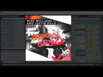 Mike Williams & Justin Mylo – Groovy George [Ableton Remake}