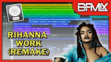 Rihanna ft. Drake – Work (BFMIX Remake) | INSTRUMENTAL / MIDI / LOGIC PRO X