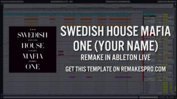 swedish house mafia one your nam - Swedish House Mafia - One (Your Name): Ableton Live Remake + Project File!