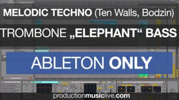 Trombone Bass Melodic Techno – Ableton Live Tutorial (Ten Walls, Sparta, Walking with Elephants)