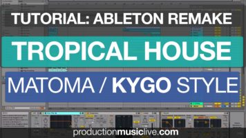Tutorial KYGO Tropical House Ableton Live Style Matoma Thomas Jack Basic Remake