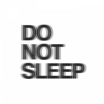 Do Not Sleep - Deep House
