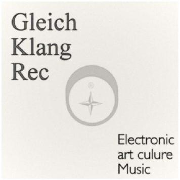 Gleichklang Recordings - Electronica